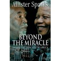 Beyond The Miracle: Inside The New South Africa
