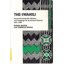 The Swahili: Reconstructing The History And Language Of An African Society 800-1500