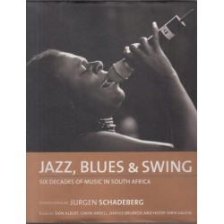 Jazz, Blues & Swing: Six Decades of Music in South Africa