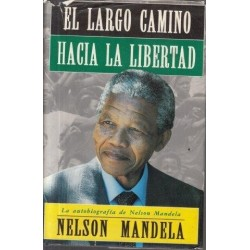 El Largo Camino Hacia La Libertad: Autobiograpfia de Nelson Mandela