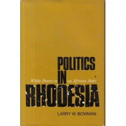 Politics in Rhodesia: White Power in an African State