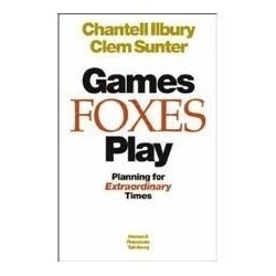 Games Foxes Play: Planning for Extraordinary Times (Signed)