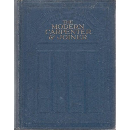 The Modern Carpenter and Joiner Vol. II & III