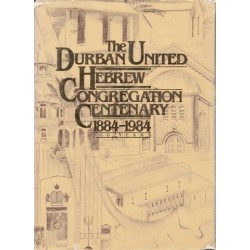 The Durban United Hebrew Congregation Centenary 1884-1984 100 Years