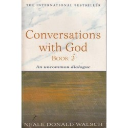 Conversations With God: An Uncommon Dialogue: Book 2