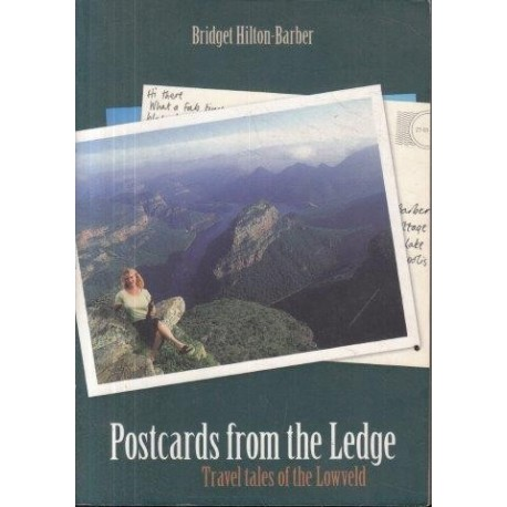 Postcards from the Ledge: Travel Tales from the Lowveld