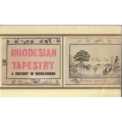 Rhodesian Tapestry: A History in Needlework
