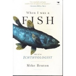 When I Was A Fish: Tales of an Ichthyologist (Signed)