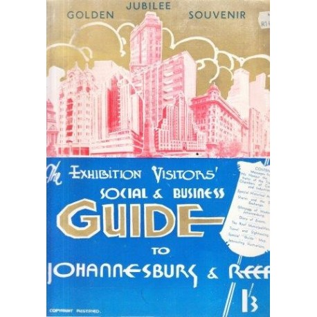 The Exhibition Visitor's Social Business Guide. Souvenir of Johannesburg's Golden Jubilee (1936)