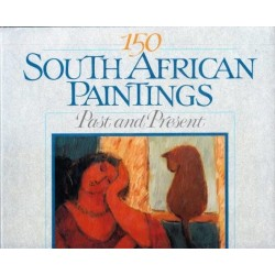 150 South African Paintings: Past and Present