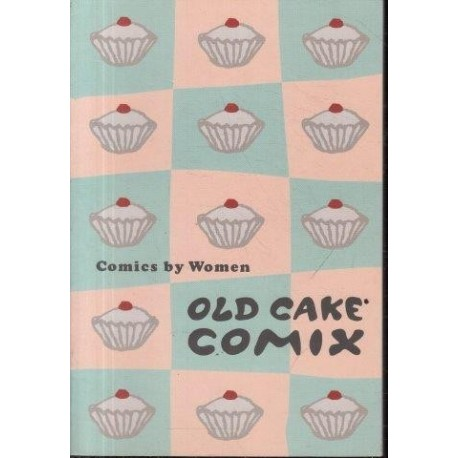 Old Cake Comix: Comics by Women