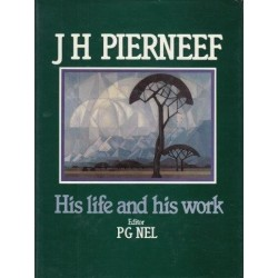 J. H. Pierneef: His Life and Work