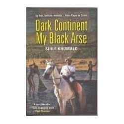 Dark Continent, My Black Arse