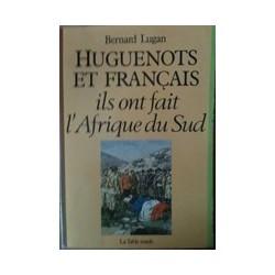Huguenots et francais ils ont fait l'Afrique du Sud