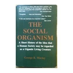 The Social Organism: a Short History of the Idea That a Human Society May Be..