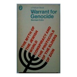 Warrant for Genocide: The Myth of the Jewish World Conspiracy and the Protocols of the Elders of Zion