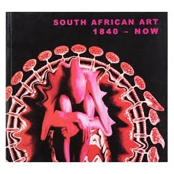 South African Art: 1840 - Now (Catalogue No. 11 January 2005)