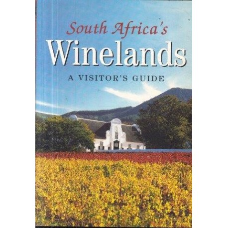 South Africa's Winelands : A Visitor's Guide