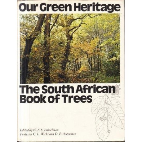 The South African Book of Trees - Our Green Heritage