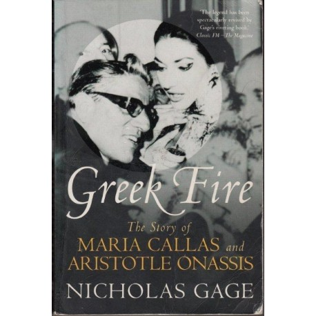 Greek Fire. The Story of Maria Callas and Aristotle Onassis