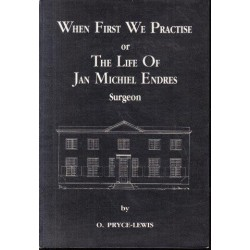 When First We Practice, or the Life of Jan Michiel Endres, Surgeon
