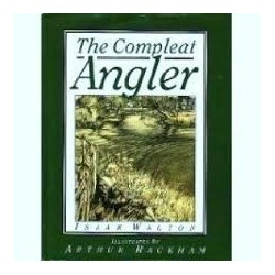 The Compleat Angler Or the Contemplative Mans Recreation