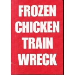 Frozen Chicken Train Wreck (Signed)