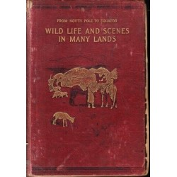 From North Pole to Equator: Wild Life and Scenes in Many Lands
