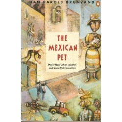 The Mexican Pet: More 'new' Urban Legends And Some Old Favourites