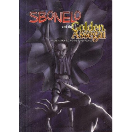 Sbonelo and the Golden Assegai: Vol. 1 Sbonelo and the Stork People