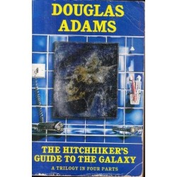 The Hitchhiker's Guide to the Galaxy: A Trilogy in Four Parts