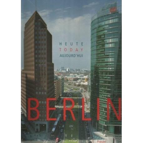 Berlin Today: Heute Aujourd'hui