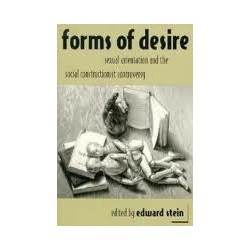 Forms of Desire: Sexual Orientation and the Social Constructionist Controversy