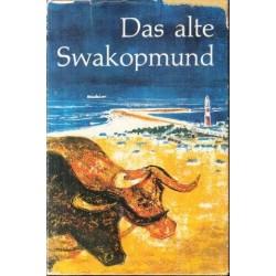Das Alte Swakopmund 1892 - 1919