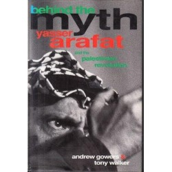 Behind the Myth: Yasser Arafat and the Palestinian Revolution