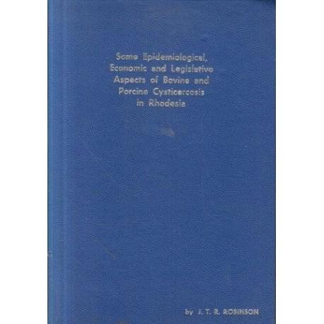 Some Epidemiological Economic & Legislative Aspects of Bovine & Porcine Cysticercosis in Rhodesia