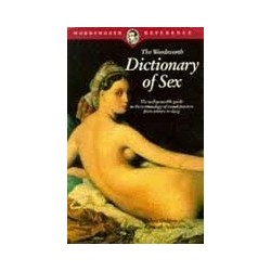 The Wordsworth Dictionary of Sex