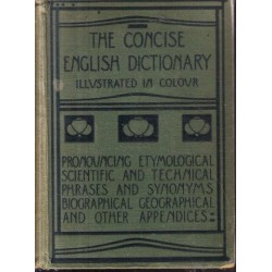The Concise English Dictionary: Literary Scientific and Technical