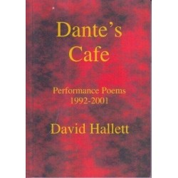 David Hallett. Dante's Cafe Performance Poems 1992-2001