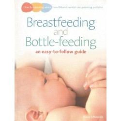 Breastfeeding and Bottle-Feeding: An Easy-To-Follow Guide