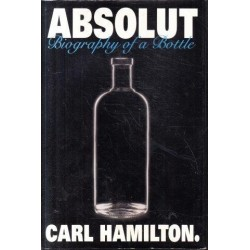 Absolut: Biography Of A Bottle (Signed)