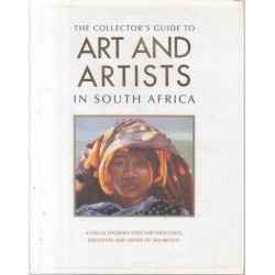 The Collector's Guide to Art and Artists in South Africa
