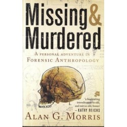 Missing & Murdered: A Personal Adventure in Forensic Anthropology