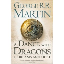 A Song of Ice and Fire (Book 5.1) A Dance With Dragons: Dreams and Dust