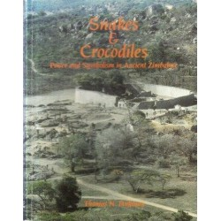 Snakes and Crocodiles: Power and Symbolism in Ancient Zimbabwe