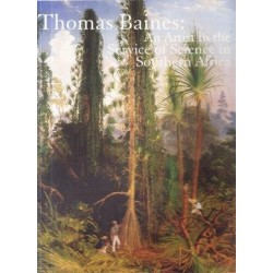 Thomas Baines an Artist in the Service of Science in Southern Africa