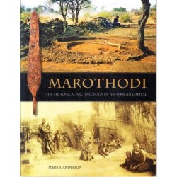 Marothodi: The Historical Archaeology of an African Capital