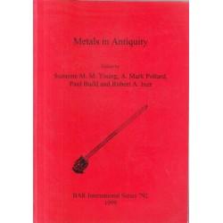 Metals in Antiquity (Bar International Series 792)
