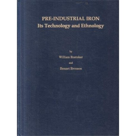 Pre-Industrial Iron: Its Technology and Ethnology (Archeomaterials Monograph)