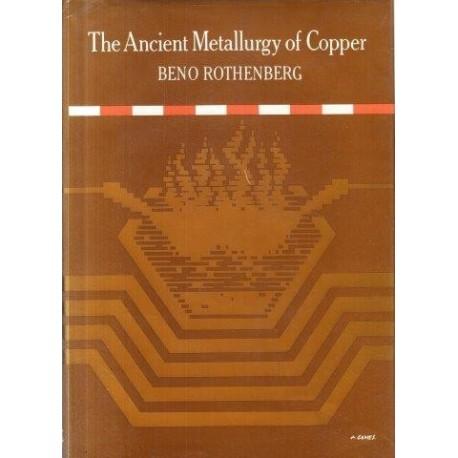 The Ancient Metallurgy of Copper Vol. 2